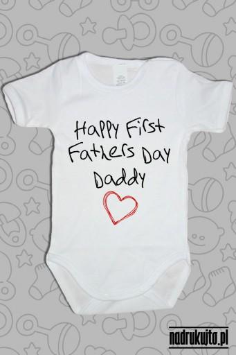 Happy First Fathers Day Daddy - body z nadrukiem