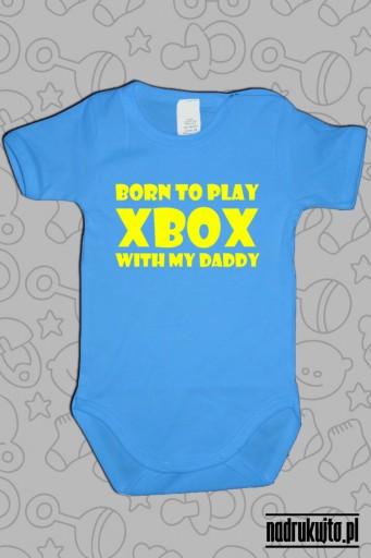 Born to play Xbox with my daddy - body z nadrukiem