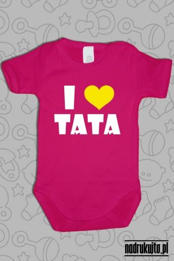 I love Tata - Kocham Tatę - body z nadrukiem