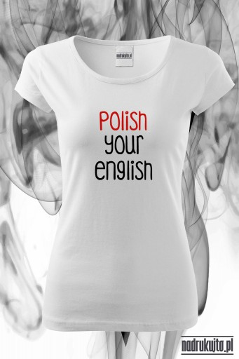 Polish your english - Koszulka damska z nadrukiem