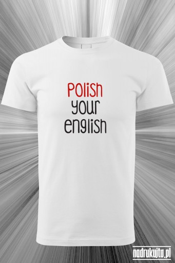 Polish your english - Koszulka męska z nadrukiem