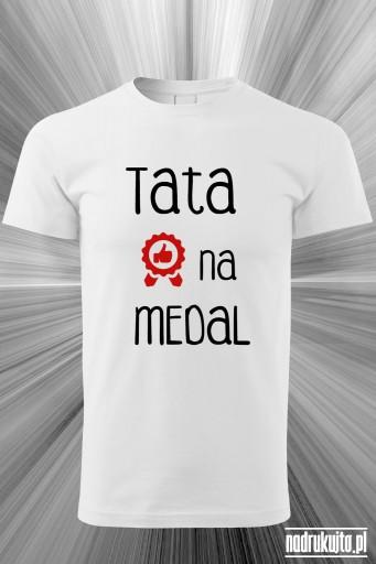 Tata na medal - koszulka z nadrukiem