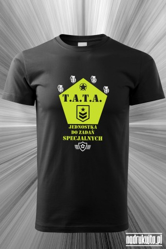 Tata jednostka do zadań specjalnych - koszulka z nadrukiem